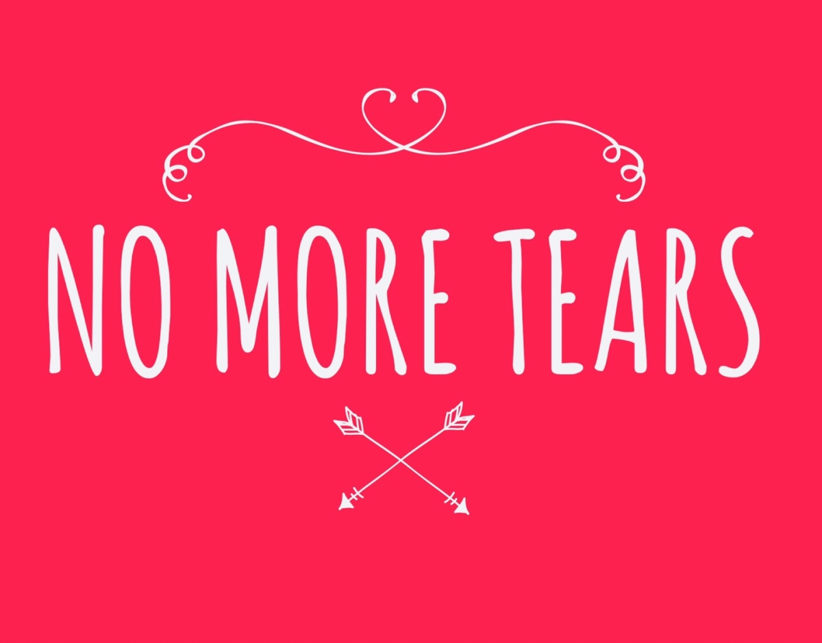 No More Tears!